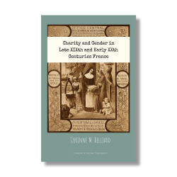 Charity and Gender in Late XIXth And Early XXth Centuries France